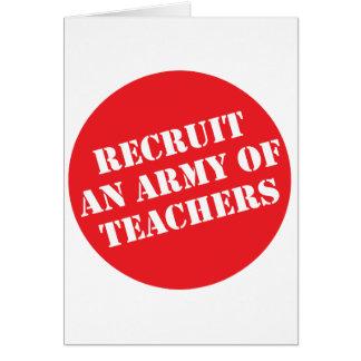 Reclute a un ejército de profesores tarjeta de felicitación