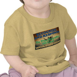 Recognize and respond to God's royalty! T Shirt
