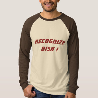 Recognize Bish T-Shirt