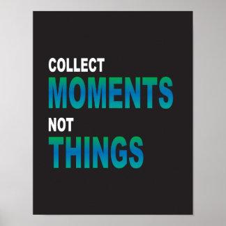 Recoja decir de las cosas de los momentos no póster