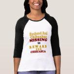 Recompensa que falta de la chihuahua y del marido  camisetas
