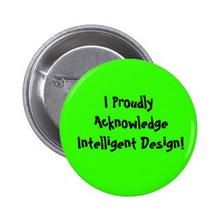 ¡Reconozco orgulloso diseño inteligente! Pin Redondo 5 Cm