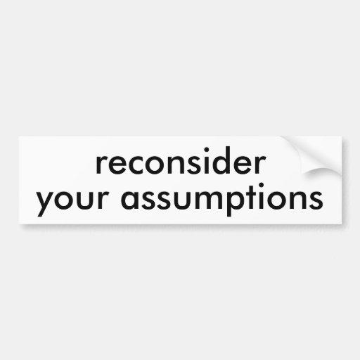 reconsidere su bumpersticker de las suposiciones etiqueta de parachoque