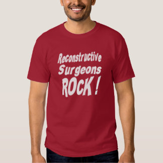 Reconstructive Surgeons Rock! T-shirt