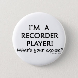 Recorder Player Excuse Pinback Button