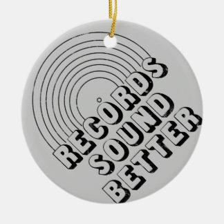 Records Sound Better Ceramic Ornament