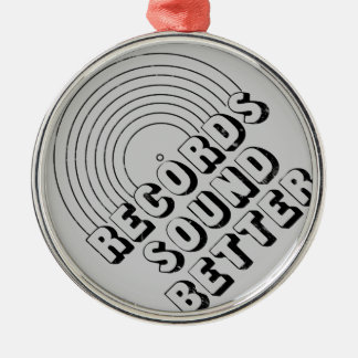 Records Sound Better Metal Ornament