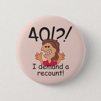 Recount 40th Birthday Pinback Button