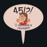 "Recount 45th Birthday Cake Topper<br><div class=""desc"">Humorous 45th birthday cartoon expresses outrage at the passing of time with a 45! I demand a recount caption. Funny gift for 45th birthday celebrations for women at the top of the hill,  over the hill,  or saying what hill?</div>"