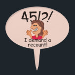 """Recount 45th Birthday Cake Topper<br><div class=""""desc"""">Humorous 45th birthday cartoon expresses outrage at the passing of time with a 45! I demand a recount caption. Funny gift for 45th birthday celebrations for women at the top of the hill,  over the hill,  or saying what hill?</div>"""