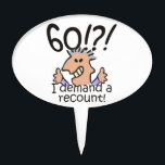 """Recount 60th Birthday Cake Topper<br><div class=""""desc"""">Humorous 60th birthday cartoon expresses outrage at the passing of time with a 60! I demand a recount caption. Funny gift for 60th birthday celebrations for those at the top of the hill,  over the hill,  or saying what hill?</div>"""
