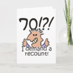 "Recount 70th Birthday Card<br><div class=""desc"">Humorous 70th birthday cartoon expresses outrage at the passing of time with a 70! I demand a recount caption. Funny gift for 70th birthday celebrations for those at the top of the hill,  over the hill,  or saying what hill?</div>"