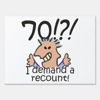 Recount 70th Birthday Yard Sign