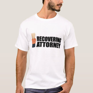"""""""Recovering Attorney"""" Apparel for Women T-Shirt"""