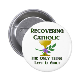 Recovering Catholic Pinback Button