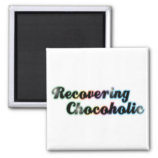 Recovering Chocoholic 2 Inch Square Magnet