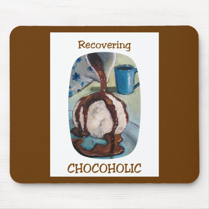 RECOVERING CHOCOHOLIC #2 MOUSE PAD