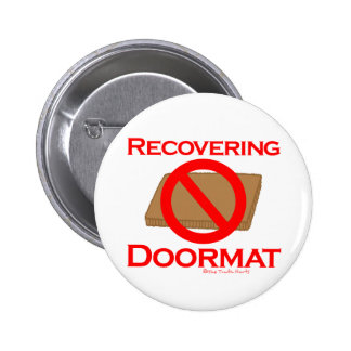 Recovering Doormat Pinback Button