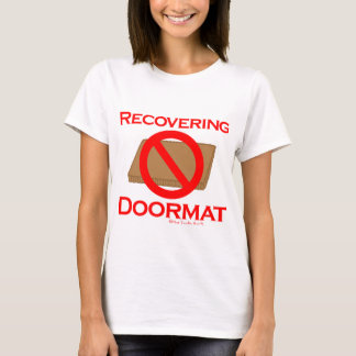 Recovering Doormat T-Shirt