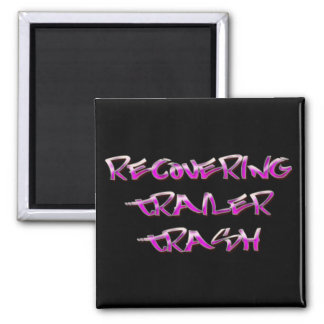 Recovering Trailer Trash 2 Inch Square Magnet