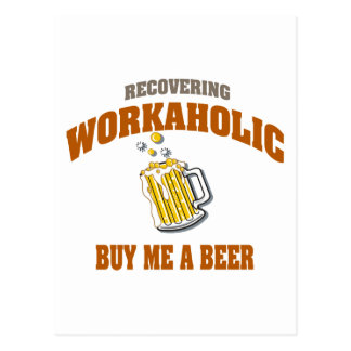 Recovering Workaholic Buy Me A Beer Postcard