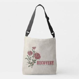 Recovery Doesn't Happen Overnight (Recovery Quote) Crossbody Bag