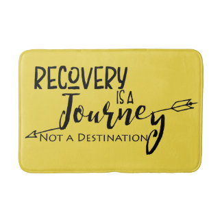 Recovery is a Journey not a destination Bath Mat