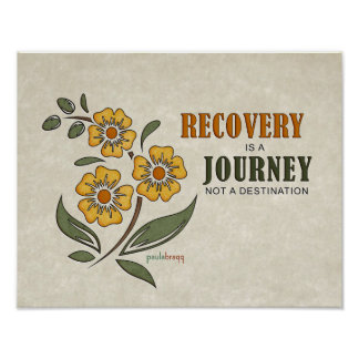 Recovery is a Journey, not a destination Poster