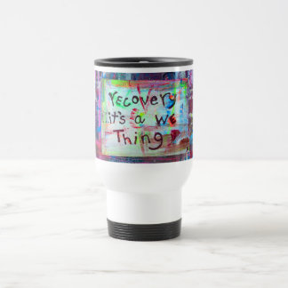 recovery its a we thing 15 oz stainless steel travel mug