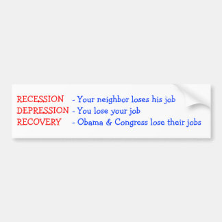 Recovery - Obama & Congress lose their jobs Car Bumper Sticker