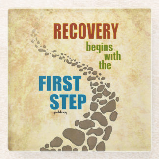 Recovery, the First Step (12 step, drug free) Glass Coaster