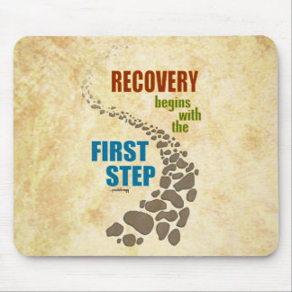 Recovery, the First Step (12 step, drug free) Mouse Pad