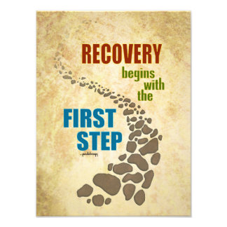 Recovery, the First Step (12 step, drug free) Photo Print