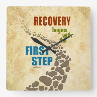 Recovery, the First Step (12 step, drug free) Square Wall Clock