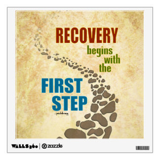 Recovery, the First Step (12 step, drug free) Wall Sticker