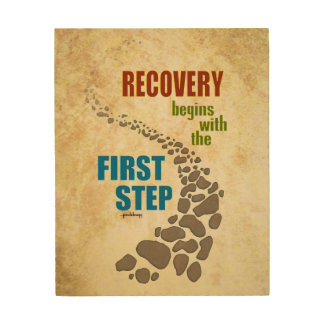 Recovery, the First Step (12 step, drug free) Wood Wall Decor
