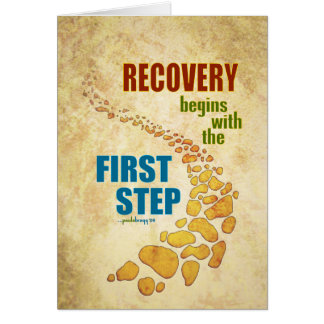 Recovery, the First Step (12 step, recovery) Card