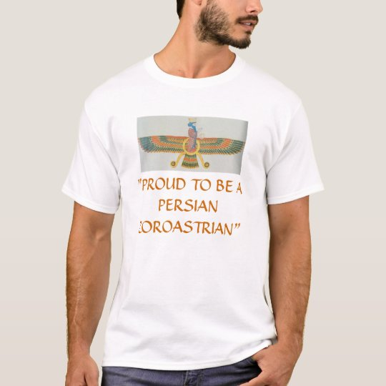 "RECREATED ""PROUD TO BE A PERSIAN ZOROASTRIAN"" T-Shirt"