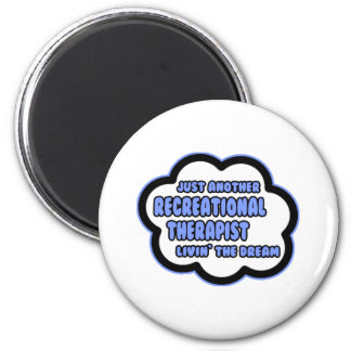 Recreational Therapist .. Livin' The Dream 2 Inch Round Magnet