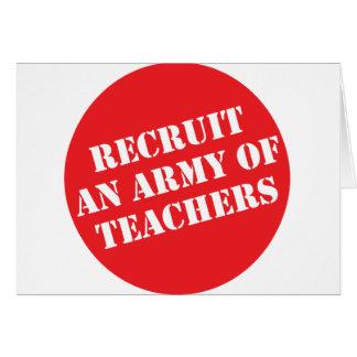 Recruit An Army of Teachers Card