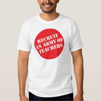 Recruit An Army of Teachers T-Shirt