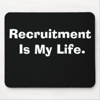 Recruitment Is My Life Cruel But Funny Slogan Mouse Pad
