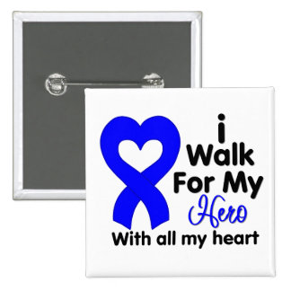 Rectal Cancer I Walk For My Hero Pinback Buttons