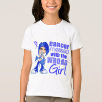 Rectal Cancer Messed With Wrong Girl.png T-Shirt