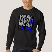 Rectal Cancer Real Men Wear Blue Sweatshirt