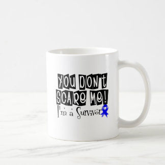 Rectal Cancer Survivor You Don't Scare Me Classic White Coffee Mug