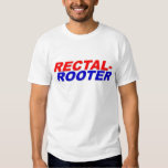 Rectal Rooter T Shirt