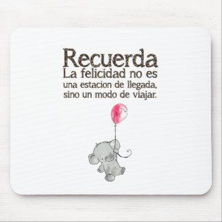 Recuerda, la felicidad no es una estación de llega mouse pad