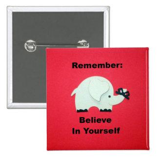 Recuerde: Crea en sí mismo Pin Cuadrado