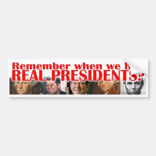 Recuerde cuando teníamos presidentes REALES Pegatina Para Auto